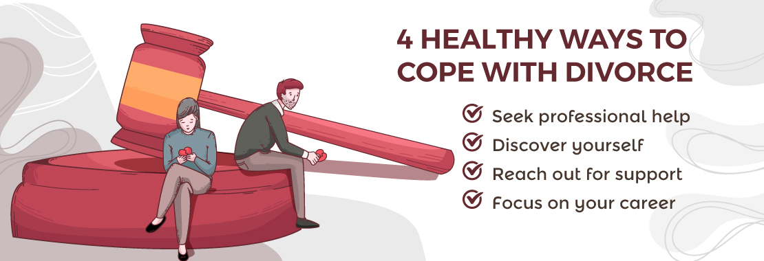 4 healthy ways to cope with divorce
