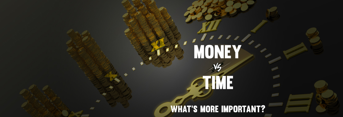 time vs money, time more important than money