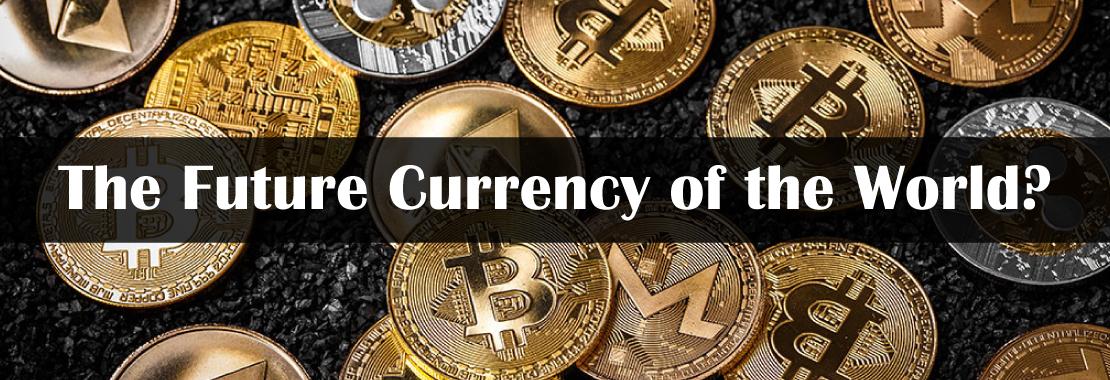 Bitcoin, Crypto, Future money